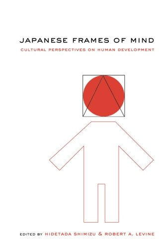 Japanese Frames of Mind: Cultural Perspectives on Human Development