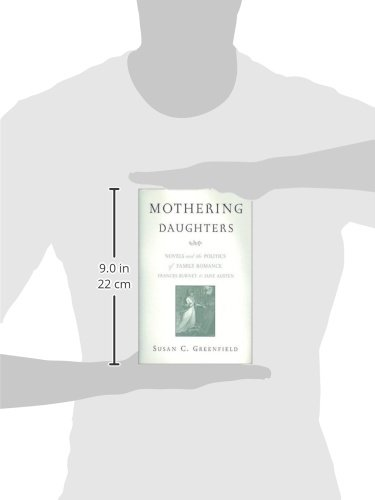 Mothering Daughters: Novels and the Politics of Family Romance, Frances Burney to Jane Austen
