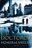 by E.L. Doctorow Homer & Langley, A Novel [DECKLE EDGE] First Edition edition