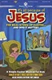 img - for It's All Because of Jesus: The Real Story of Easter...and Why It Matters (Simple Plus for Kids) book / textbook / text book