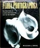 Flora Photographica, William A. Ewing, 067174447X