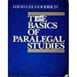 The Basics of Paralegal Studies, Goodrich, David, 0136504825