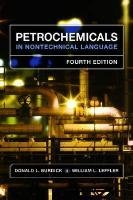 Petrochemicals in Nontechnical Language by Donald L. Burdick (1-Mar-2010) Hardcover