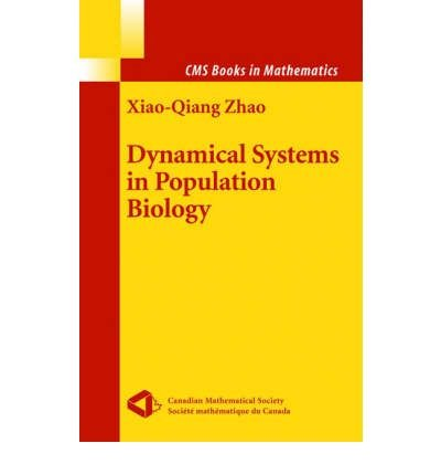 Download [(Dynamical Systems in Population Biology)] [Author: Xiao-Qiang Zhao] published on (July, 2003) pdf