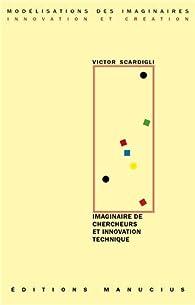Imaginaire de chercheurs & innovation technique par Victor Scardigli