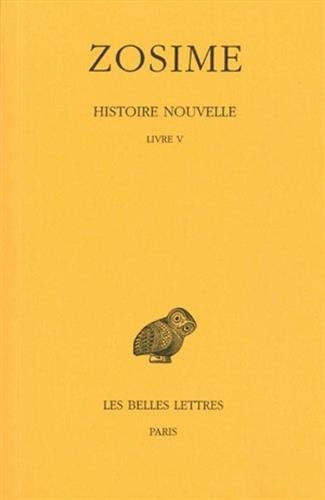 Histoire nouvelle: Tome III, 1re partie : Livre V. (Collection Des Universites de France Serie Grecque) (French Edition)