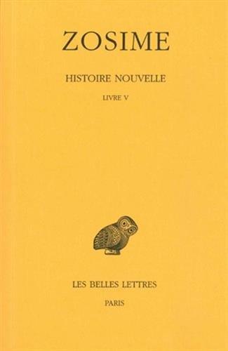 Histoire nouvelle: Tome III, 1re partie : Livre V. (Collection Des Universites de France Serie Grecque) (French Edition)