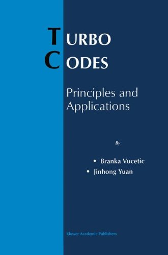 Turbo Codes: Principles and Applications (The Springer International Series in Engineering and Computer Science)