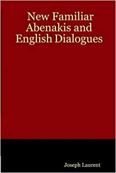 Book New Familiar Abenakis and English Dialogues: The first ever published on the grammatical system by Joseph Laurent (2006-09-01)