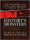History's Monsters, Simon Sebag Montefiore and John Bew, 1435109376