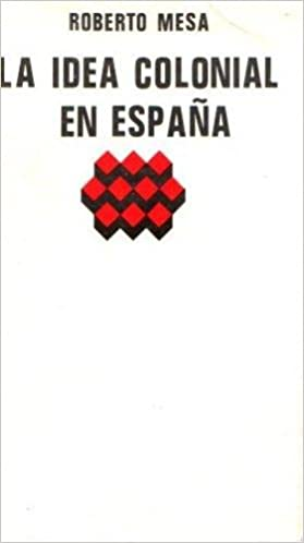 La idea colonial en España (Serie Interdisciplinar): Amazon.es: Mesa Garrido, Roberto: Libros en idiomas extranjeros