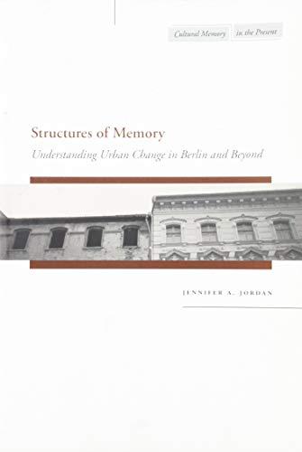 Structures of Memory: Understanding Urban Change in...
