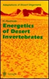 Energetics of Desert Invertebrates, Heatwole, Harold, 3540524398
