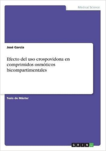 Efecto del USO Crospovidona En Comprimidos Osmoticos Bicompartimentales (Spanish Edition): Jose Garcia: 9783668512030: Amazon.com: Books