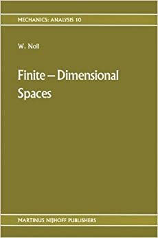 Finite-Dimensional Spaces: Algebra, Geometry and Analysis Volume I: v. 1 (Mechanics: Analysis)