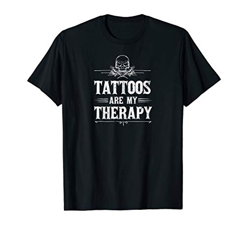 (tattoos are my therapy funny inked t-shirt)
