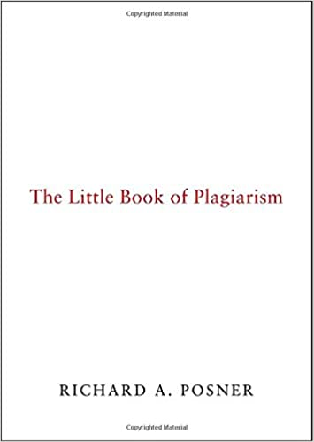 com the little book of plagiarism richard  com the little book of plagiarism 9780375424755 richard a posner books