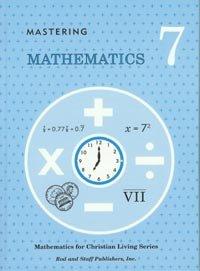 Mastering Mathematics 7 (Rod and Staff Mathematics for Christian Living) (Rod And Staff 7 English)