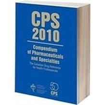 CPS: Compendium of Pharmaceuticals & Specialties 2010 (English)