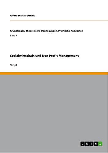 Sozialwirtschaft und Non-Profit-Management (Grundfragen, Theoretische Überlegungen, Praktische Antworten) (German Edition)