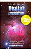Introduction to Digital Astrophotography, Robert Reeves, 0943396948