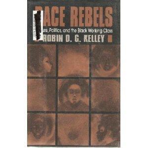 Pdf Social Sciences Race Rebels: Culture, Politics, and the Black Working Class