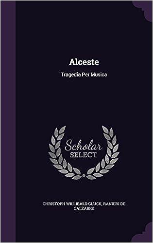 Alceste: Tragedia Per Musica