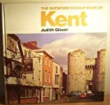 Batsford Colour Book of Kent, Judith Glover, 0713447834