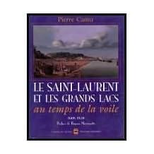 Saint-Laurent et les grands lacs au temps de la voile 1608-1850