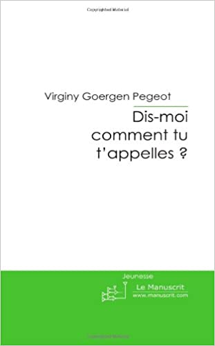 Dis-moi comment tu tappelles ? (FICTION) (French Edition)