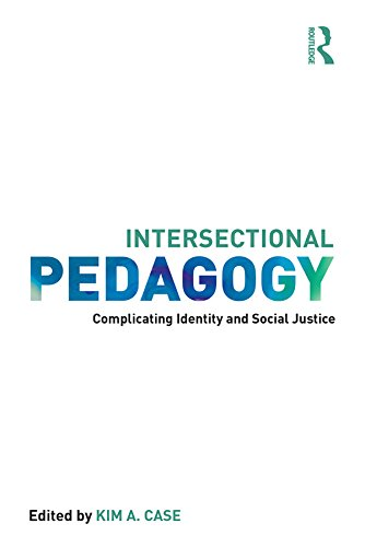 Intersectional Pedagogy: Complicating Identity and Social ()