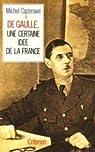 De gaulle, une certaine idée de la France par Cazenave