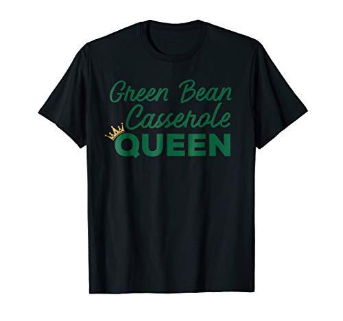 Green Bean Casserole Queen Dish Shirt Gift