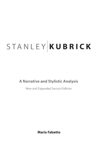 Stanley Kubrick: A Narrative and Stylistic Analysis, 2nd Edition