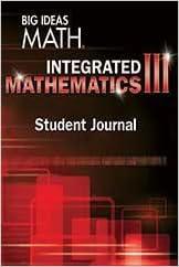 Big Ideas Math Integrated Mathematics III, Student Journal (1