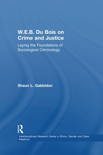 Books : W.E.B. Du Bois on Crime and Justice: Laying the Foundations of Sociological Criminology