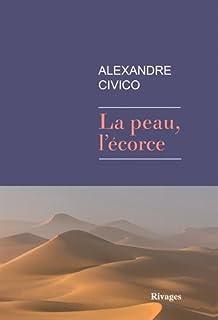 La peau, l'écorce, Civico, Alexandre