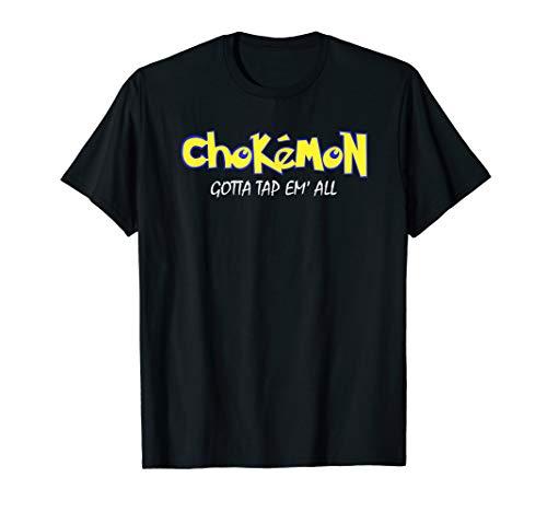 - Chokemon Gotta Tap Em All Funny Jiu Jitsu MMA T-Shirt