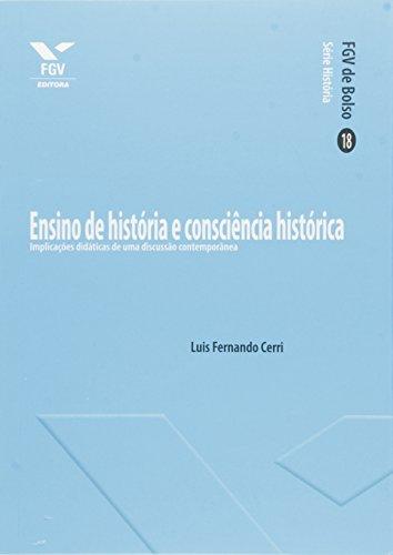 Ensino de História e Consciência Histórica. Implicações Didáticas de Uma Discussão Contemporânea