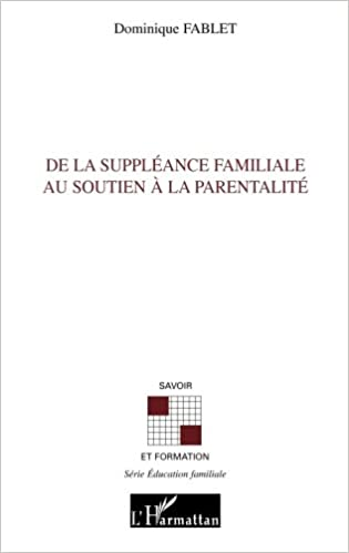 Téléchargement De la suppléance familiale au soutien à la parentalité pdf epub