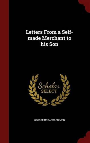 Letters From a Self-made Merchant to his Son ebook