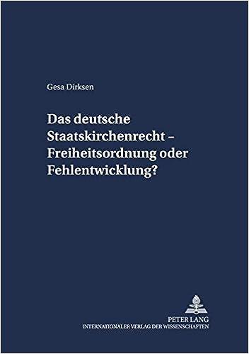 Book Das Deutsche Staatskirchenrecht - Freiheitsordnung Oder Fehlentwicklung? (Schriften Zum Staatskirchenrecht, )