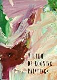 Willem De Kooning : Paintings, Sylvester, David and Shiff, Richard, 0894682040