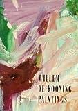 Willem De Kooning : Paintings, Sylvester, David and Shiff, Richard, 0894682040