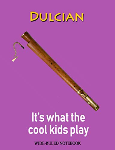 Dulcian: It's What the Cool Kids Play: Wide-Ruled Notebook (InstruMentals Notebooks)