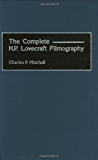 The Complete H. P. Lovecraft Filmography (Bibliographies and Indexes in the Performing Arts)