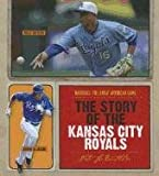 The Story of the Kansas City Royals, Nate LeBoutillier, 1608180433