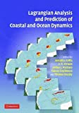 Lagrangian Analysis and Prediction of Coastal and Ocean Dynamics, , 0521870186