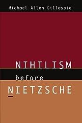 Nihilism Before Nietzsche (Phoenix Poets)