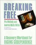 Breaking Free: A Recovery Workbook for Facing Codependence 1st (first) edition Text Only